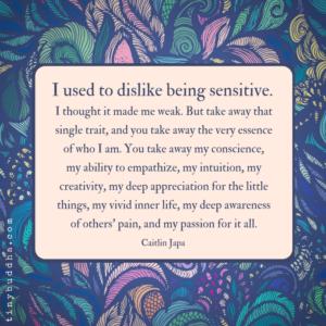 I Used to Dislike Being Sensitive