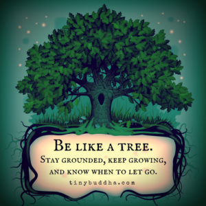 Be Like a Tree