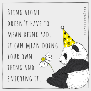 Being Alone Doesn't Have to Mean Being Sad