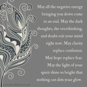 May the Negative Energy Bringing You Down Come to an End