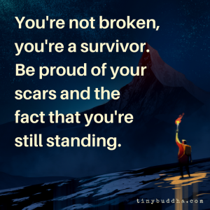 You're Not Broken, You're a Survivor