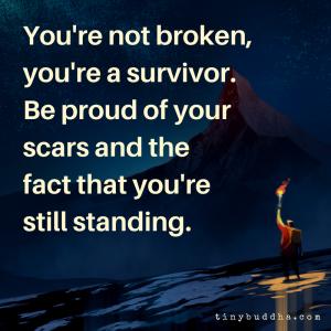 You're Not Broken, You're a Survivor
