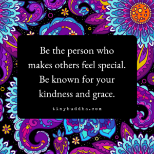 Be the Person Who Makes Others Feel Special