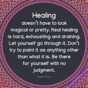 Healing Doesn't Have to Look Magical or Pretty