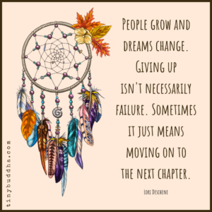 People Grow and Dreams Change
