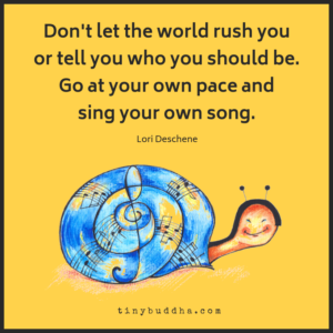 Go at Your Own Pace and Sing Your Own Song