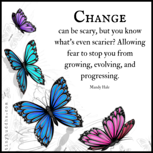 Change Can Be Scary, But You Know What's Even Scarier?