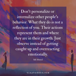Don't Personalize or Internalize Other People's Behavior