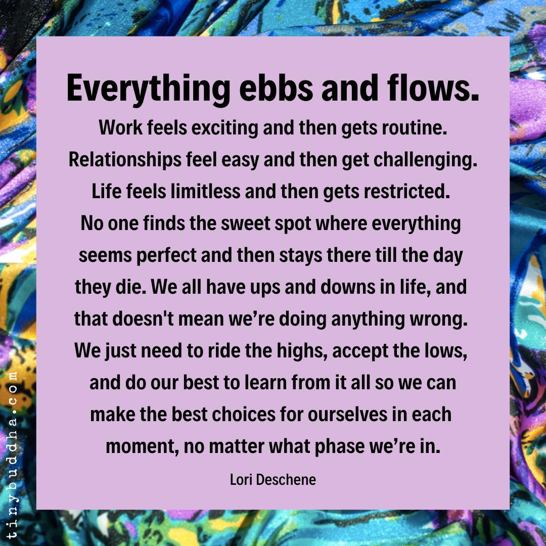 Everything Ebbs and Flows - Tiny Buddha