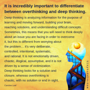 There's a Difference Between Overthinking and Deep Thinking
