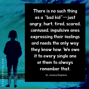 There Is No Such Thing as a Bad Kid