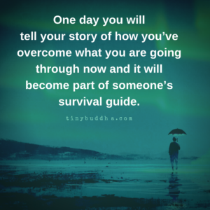 How You've Overcome What You're Going Through Now