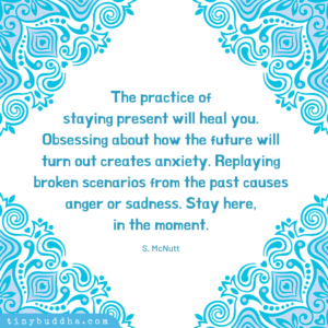 The Practice of Staying Present Will Heal You