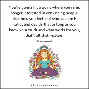 As Long As You Know Your Truth and What Works for You...