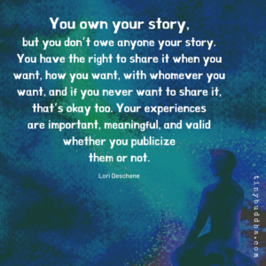 You Don't Owe Anyone Your Story