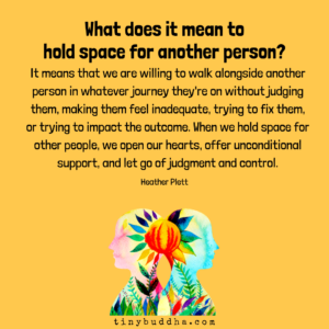 What It Means to Hold Space for Another Person