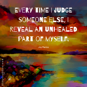 Every Time I Judge Someone Else...