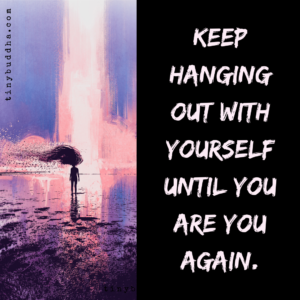 Keep Hanging Out with Yourself