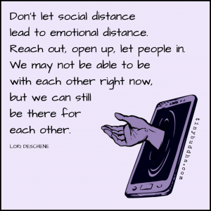Don't Let Social Distance Lead to Emotional Distance