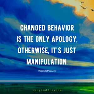 Changed Behavior Is the Only Apology