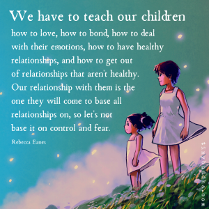 We Have to Teach Our Children...