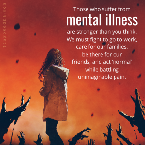 Those Who Suffer from Mental Illness Are Stronger Than You Think