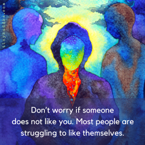 Don't Worry If Someone Doesn't Like You