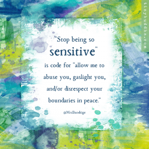 Stop Being So Sensitive