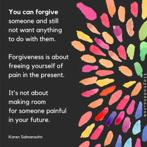 You Can Forgive Someone and Still Want Nothing to Do with Them