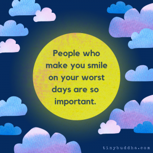 People Who Make You Smile on Your Worst Days