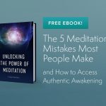 How to Access Awakened Consciousness Through Meditation [Free eBook]
