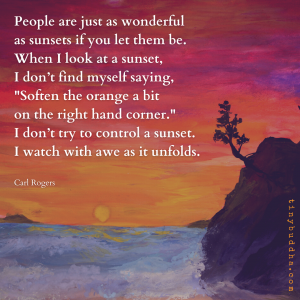 People Are Just as Wonderful as Sunsets If You Let Them Be