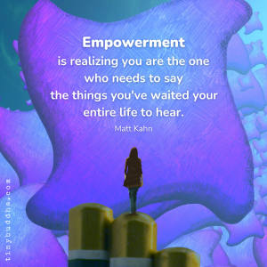 Empowerment Is Realizing...