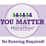 The You Matter Marathon: A Simple, FREE Way to Change Someone's Life (No Running Required)