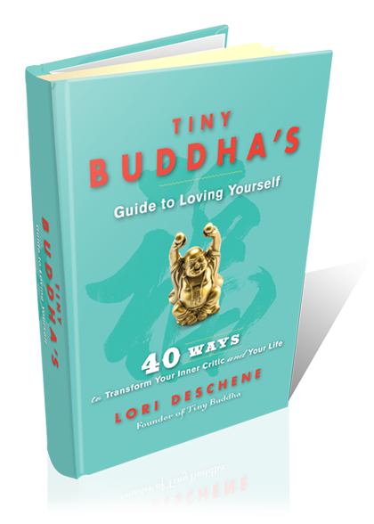 Tiny Buddha's Guide to Loving Yourself'